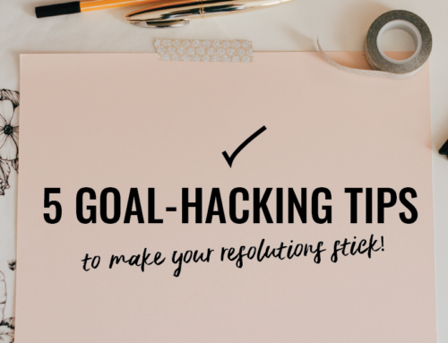 5 Goal-Hacking Tips to Make Your Resolutions Stick