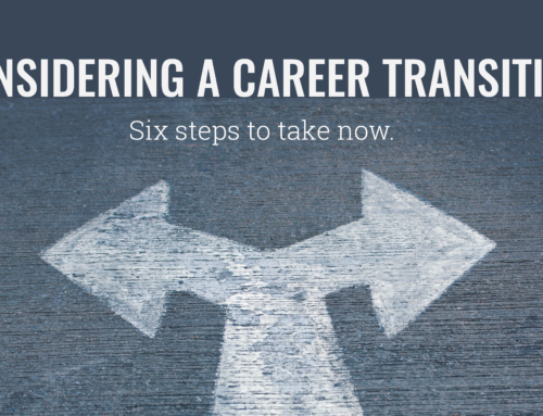 Considering a career transition? Six steps to take now.