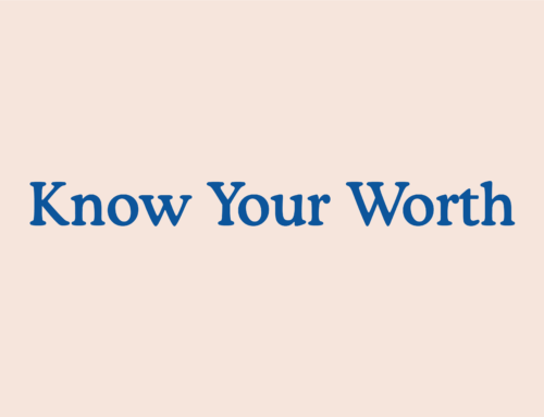 Knowing your worth: How to reconnect with your value today