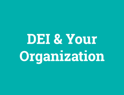 DEI and Your Organization